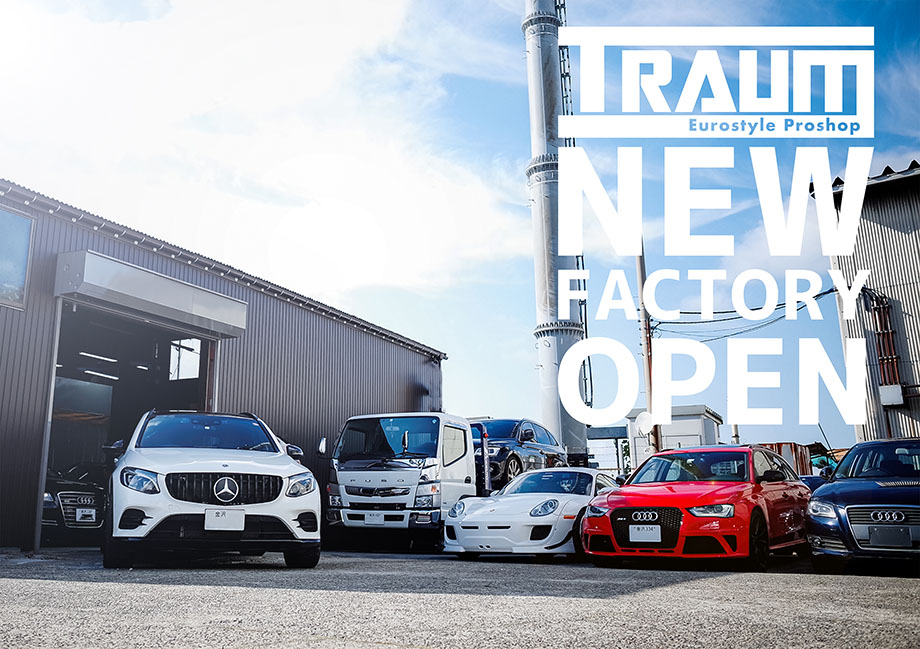 TRAUM NEW FACTORY OPEN